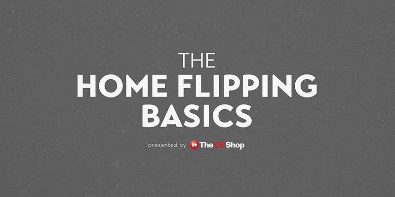 The Home Flipping Basics